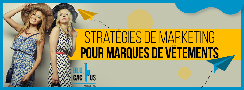 Blucactus-Strategies-de-marketing-pour-marques-de-vetements.j